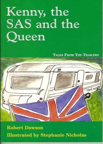 Thumbnail of front cover of 'Kenny, the SAS and the Queen, Tales from the Trailers' by Robert Dawson, Illustrated by Stephanie Nicholas